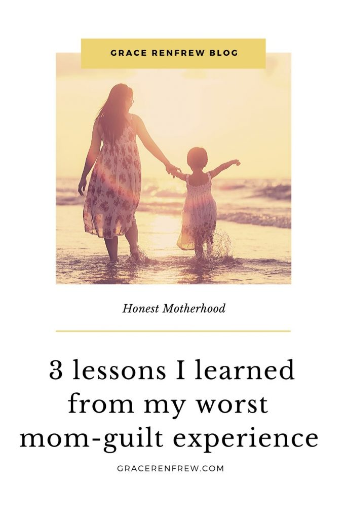 3 lessons, tips, and truths about mom-guilt that I learned from my worst experience.